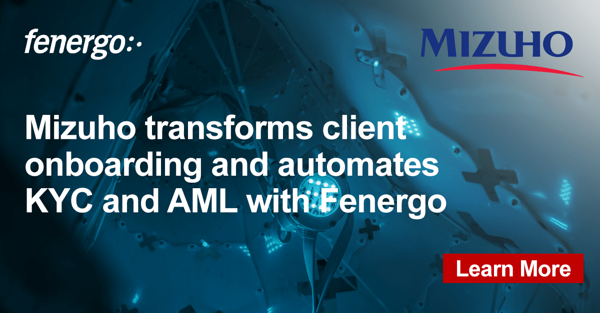 Fenergo Automates Client Onboarding Systems for Mizuho